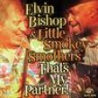 Bishop Elvin Smokey Smothers- Thats My Partner