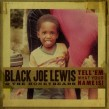 Black Joe Lewis & The Honeybears- Tell Em What Your Name Is