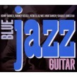 BLUE Jazz Guitar- (2CDS) Classic sounds from Six String Masters