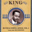 Blues & Gospel Kings Vol 1- 1945-1950 Recordings