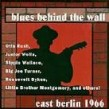 Blues Behind the Wall- East Berlin 1966 (live)