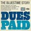 THE BLUESTIME STORY- Dues Paid!!