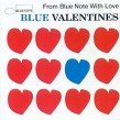 Blue Valentines- From BLUE NOTE With Love