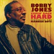 Jones Bobby- Coming Back HARD- Featuring The Mannish Boys
