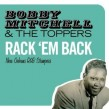 Mitchell Bobby & The Toppers- Rack Em' Back!!