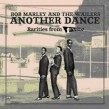 Marley Bob & The Wailers- Another Dance
