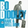 Bo Diddley- Rare & Well Done
