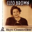 Brown Cleo-Here Come Cleo