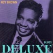 Brown Roy- Blues Deluxe