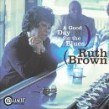 Brown Ruth-Good Day For The Blues