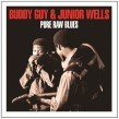 Guy Buddy/Jr. Wells-(2CDS) Pure Raw Blues