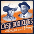 Cash Box kings- Holler & Stomp