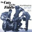Cats & The Fiddle- We Cats Will Swing For You Vol.3