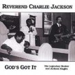 Rev Charlie Jackson-God's Got It!!!!