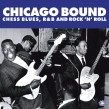 CHICAGO BOUND-(3CDS)- Chess Blues- R&B & Rock & Roll