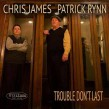 Rynn Patrick & Chris James- Trouble Dont Last