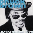 Brown Chuck & The Soul Searchers- Go Go Swing Live