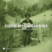 Classic Appalachian Blues- From Smithsonian Folkways
