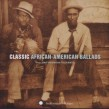 Classic African American Ballads- From Smithsonian Folkways