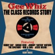 Class Records Story-(2CDS)- Gee Whiz