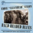 Vinson Eddie Cleanhead- Bald Headed Blues