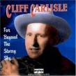 Carlisle Cliff- Far Beyond The Starry Sky