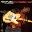 Collins Albert-Don't Lose Your Cool