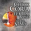 Chick Corea- Elektric Band To the Stars