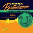 Bartholomew Dave-(2CDS) Jump Children!