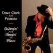 Clark Dave & Friends- Swingin & Singin The Blues