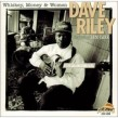 Riley Dave- Whiskey Money & Women
