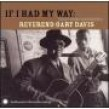 Davis Rev. Gary- If I Had My Way