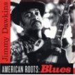 Dawkins Jimmy- American Roots- BLUES (USED)