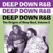 Deep Down R&B- Volume 2 The Origins Of Deep Soul