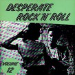 Desperate Rock & Roll-  Vol 12