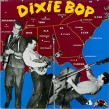 "Dixie Bop-(10"" VINYL) Is The Bop For You"