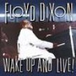 Dixon Floyd-Wake Up & Live