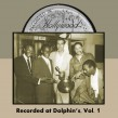 Recorded At Dolphin's- Volume 1
