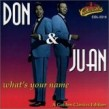 Don & Juan- What's Your Name