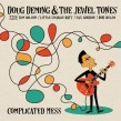 Deming Doug & The Jewel Tones- Complicated Mess