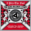 I Pity The Fool-(3CDS) The DUKE Records Story