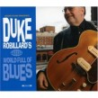 Robillard Duke- (2cds)- Duke Robillard's World Full Of Blues