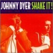 Dyer Johnny-Shake It!