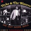 Dyke & The Blazers- (2CDS)- We Got MORE Soul!