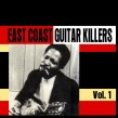 East Coast Guitar Killers- Volume 1