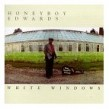 Edwards Honeyboy- White Windows