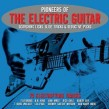 Pioneers of Electric Guitar- (3CDS) Scorching Licks- Seductive P