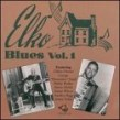 Elko Blues- Volume 1 (The Old House Of Hits)