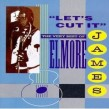 James Elmore- Lets Cut It
