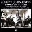 Estes Sleepy John- Broke And Hungry